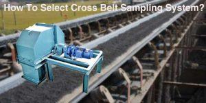 Cross Belt Sampler Selection